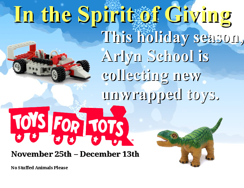 Make your donation to Toys for Tots in the Arlyn School main office.